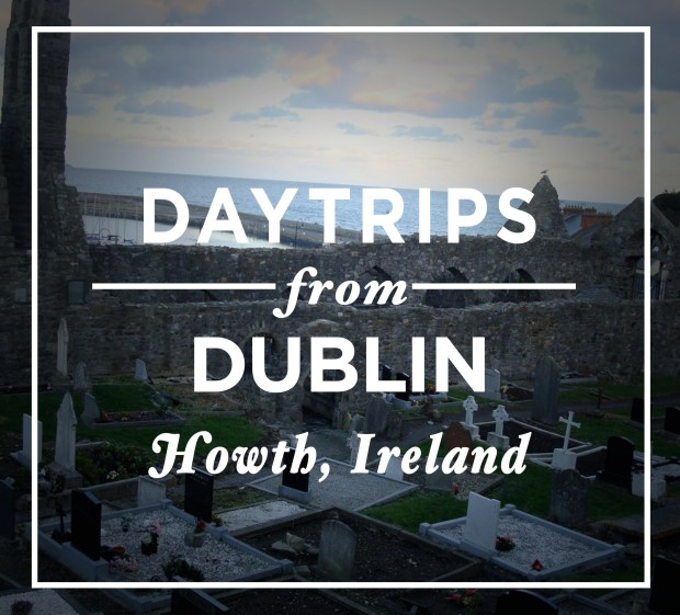 Daytrips from Dublin - Howth, Ireland