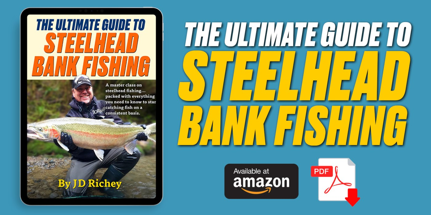 Ultimate Guide to Steelhead Bank Fishing