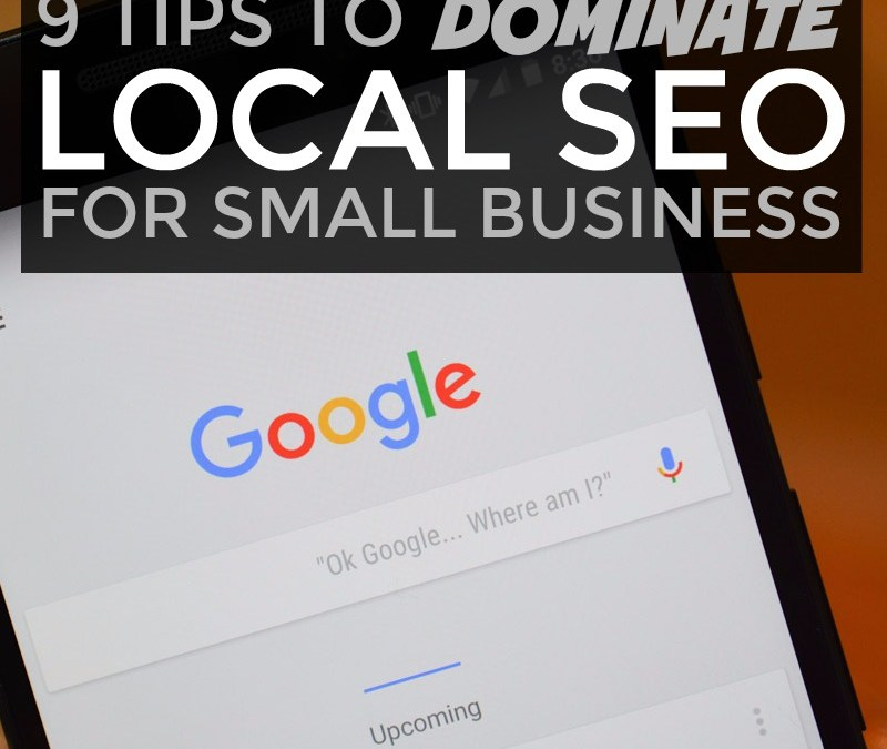 9 Tips to Dominate Local SEO for Small Business