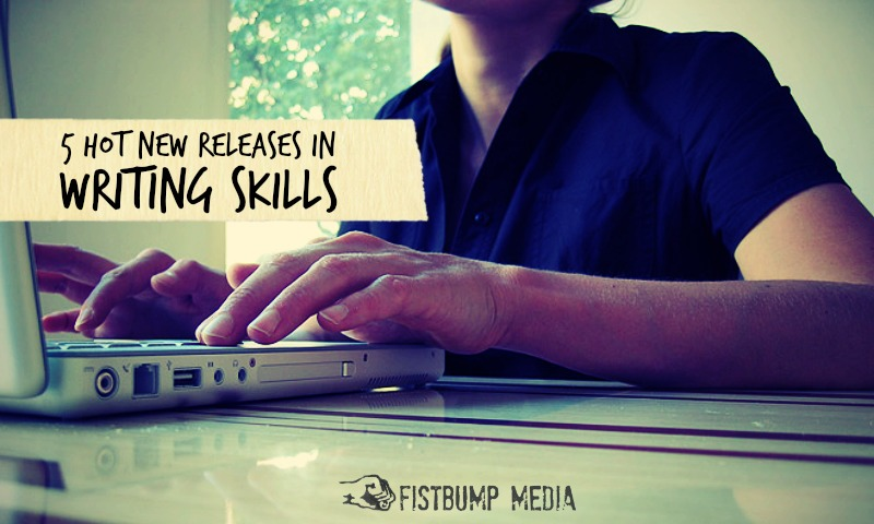 5 Hot New Releases in Writing Skills