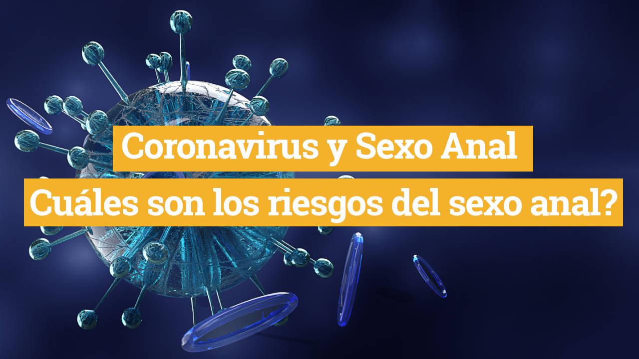 Coronavirus y Sexo – Cuáles son los riesgos del sexo anal y el fisting anal?