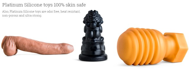 Also, Platinum Silicone toys are odor free, heat resistant, non-porous and ultra strong.