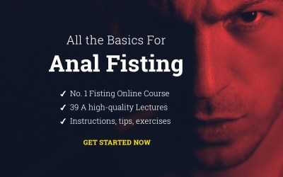 All the Basics For Anal Fisting – Learn All Basics to FF