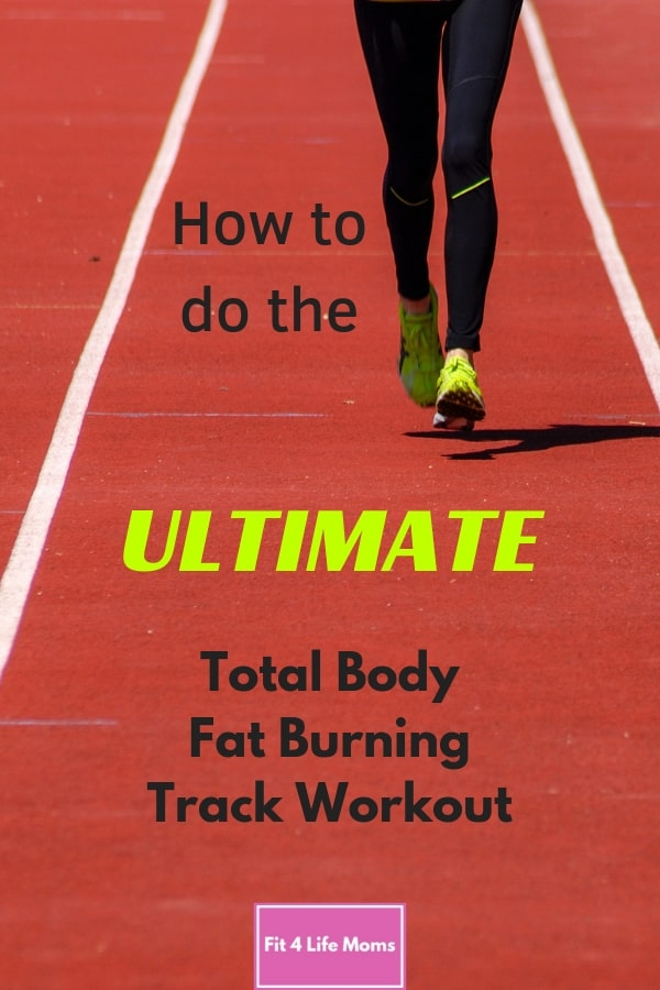 How to Do the Ultimate Total Body Fat Burning Track Workout
