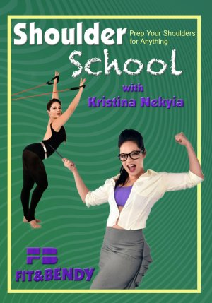 Shoulder School DVD Kristina Nekyia Fit and Bendy