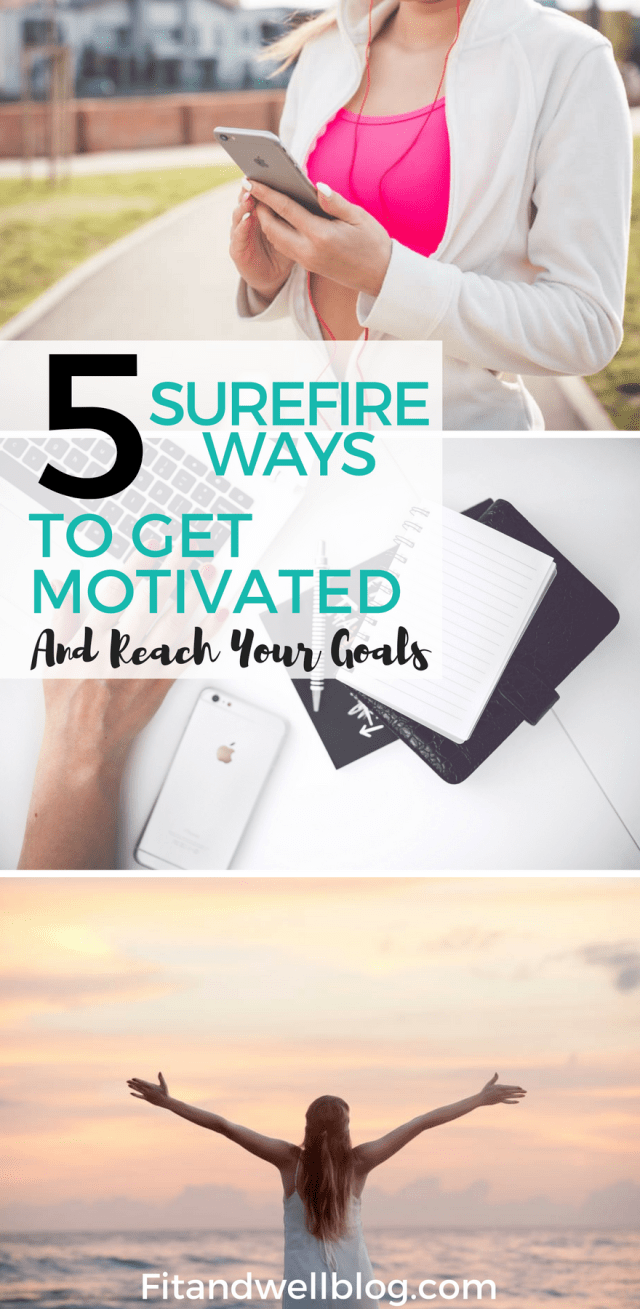 5 surefire ways to get motivated and reach your goals. These motivation tips are tried, tested by science, and guaranteed to boost your motivation.