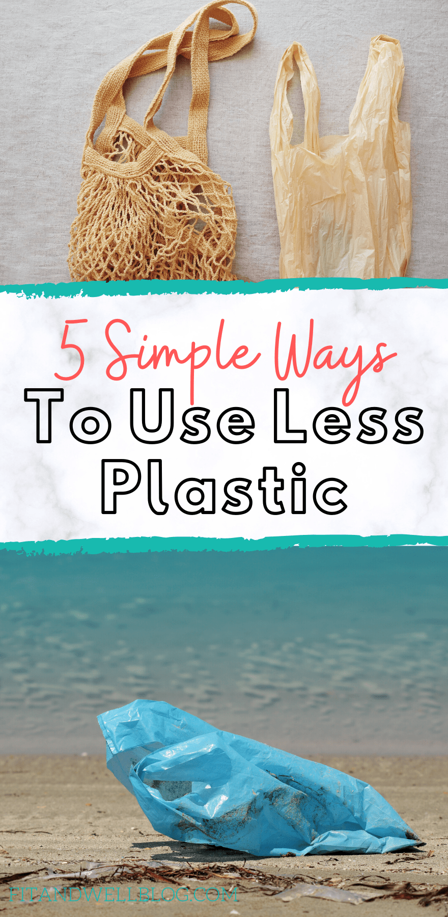 5 simple ways to use less plastic - fitandwellblog.com