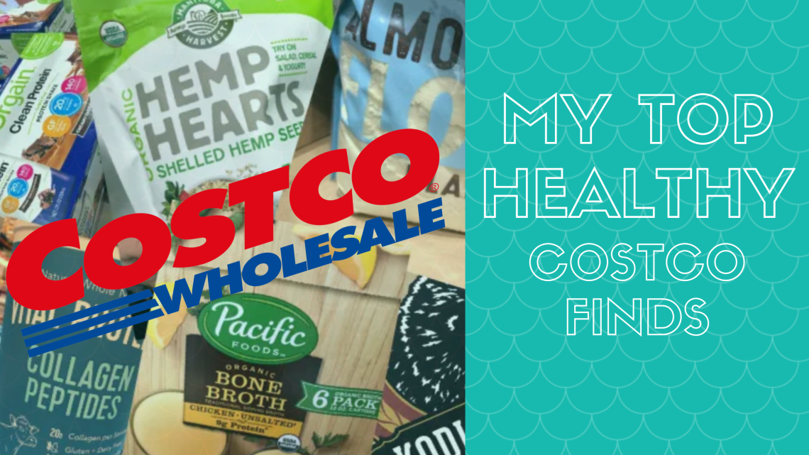 my top healthy costco finds
