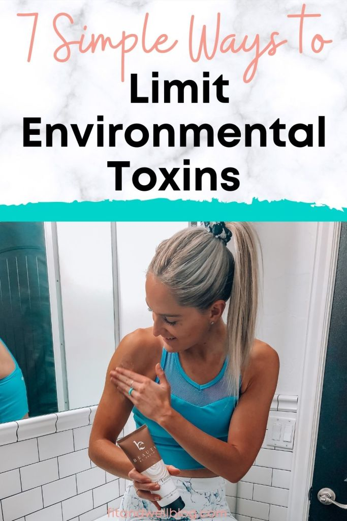 7 Simple Ways to Limit Environmental Toxins-fitandwellblog.com