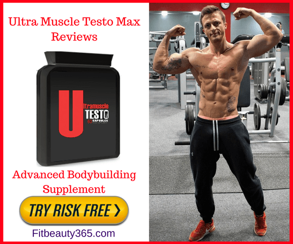 Ultra Muscle Testo Max - Reviews Updated November 2017- UK - Testosterone Booster - Risk Free Trial- Fitbeauty365.com