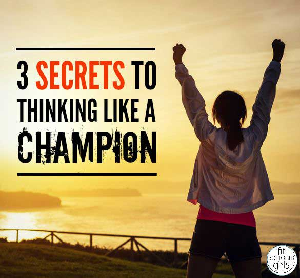 3 Secrets to Thinking like a Champion from Fit Bottomed Girls [Weekly Round-Up at High-Heeled Love]