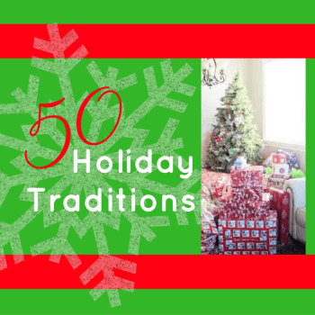 50 Holiday Traditions to Start With Your Family