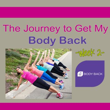 The Journey to Get My Body Back: Week 2