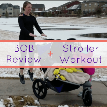 A Stroller Workout + There's a New Stroller in Town (Hint: It's a BOB)!