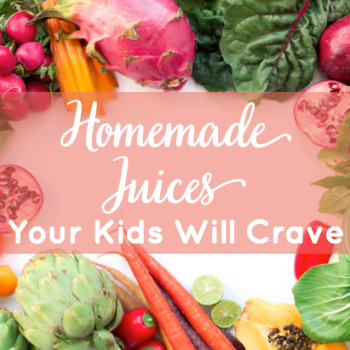 Homemade Juices Your Kids Will Crave