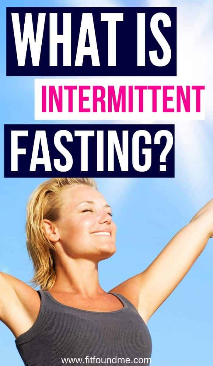 Lady standing with arms open with text what is intermittent fasting