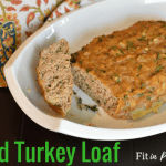 Herbed Turkey Loaf: delicious family meal (paleo + gluten free + Whole30)