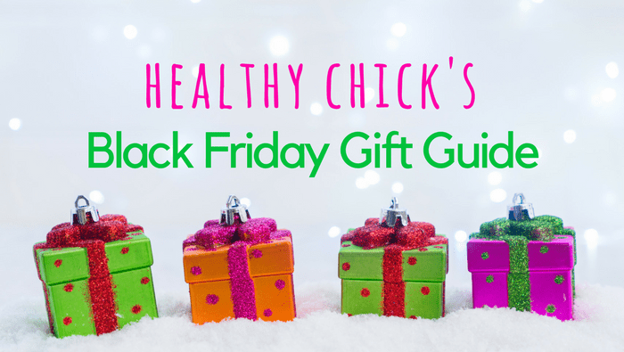 Healthy Chick's Black Friday shopping guide