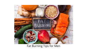 Fat Burning Tips for Men