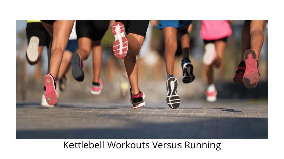 Kettlebell Workouts Versus Running