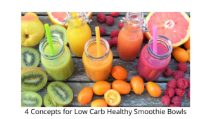 4 Concepts for Low Carb Healthy Smoothie Bowls