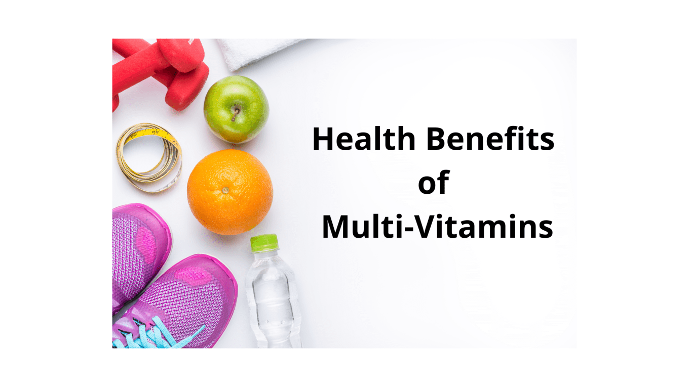 Health Benefits of Multi-Vitamins