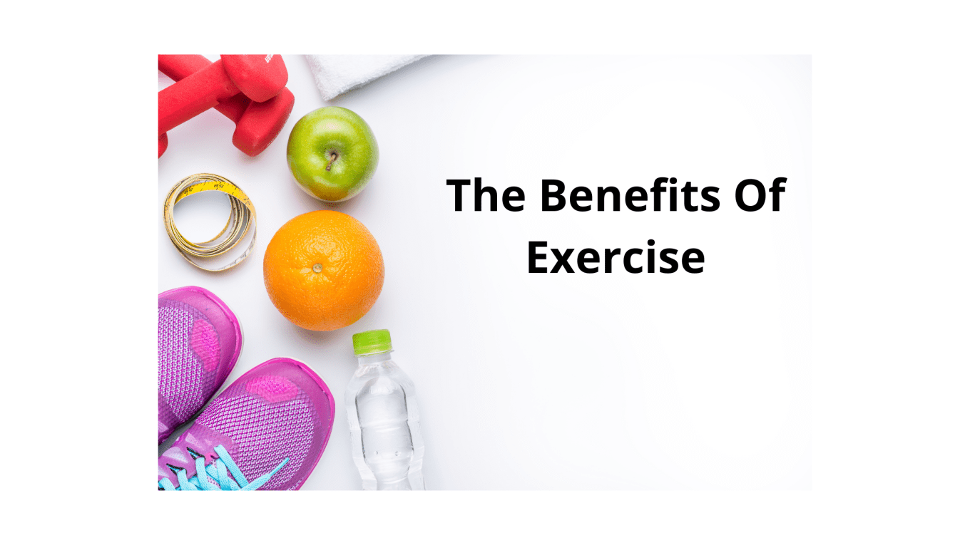 The Benefits Of Exercise