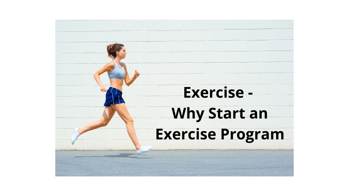 Exercise - Why Start an Exercise Program