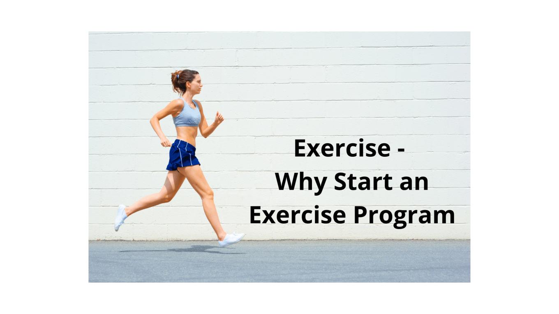 Exercise - Why Start an Exercise Program