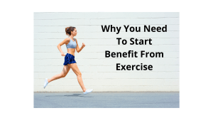 Why You Need To Start Benefit From Exercise