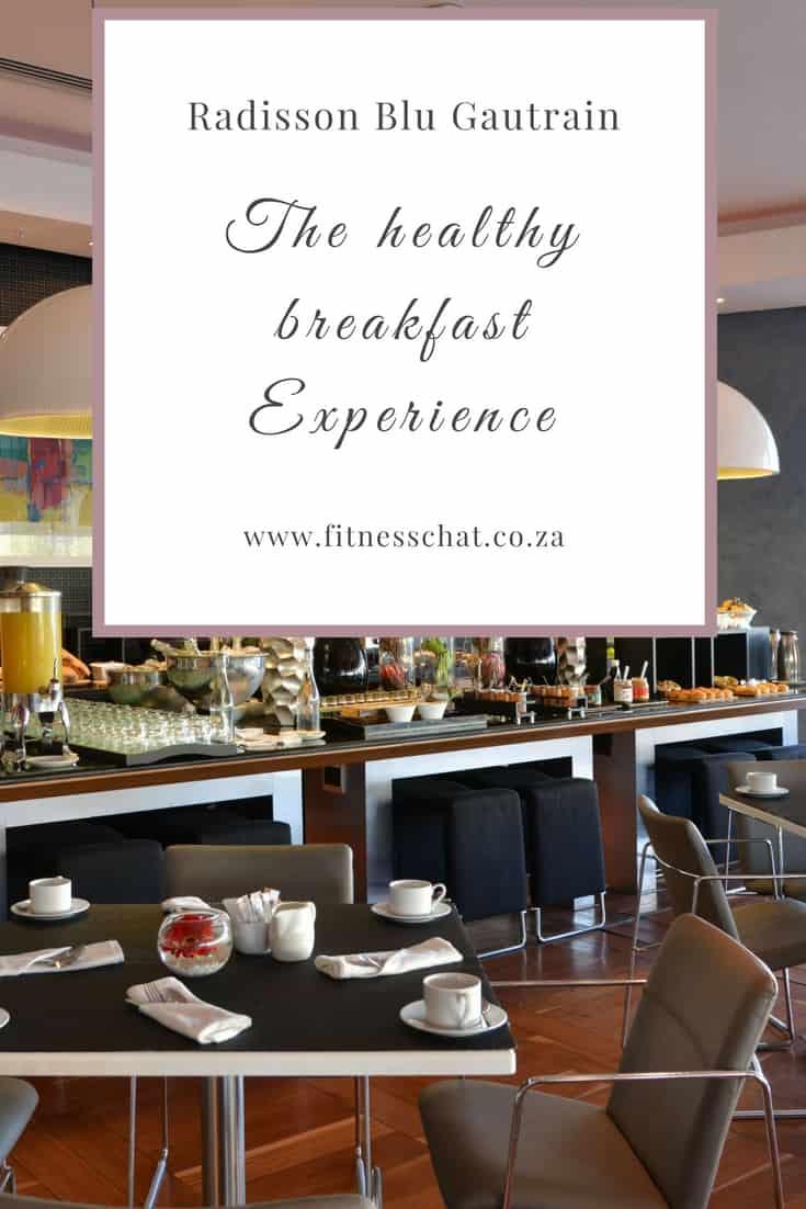 Radisson Blu Gautrain Hotel: The Healthy Breakfast Experience