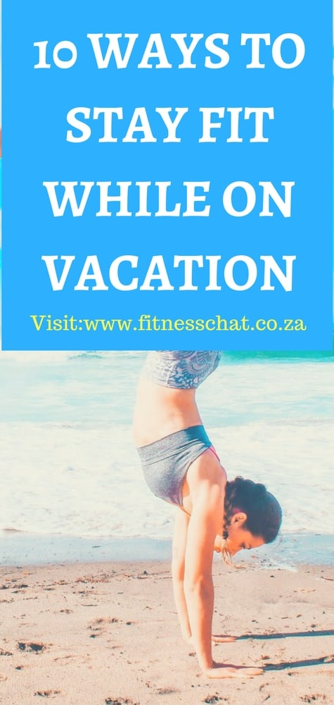 10 EASY WAYS TO STAY FIT WHILE ON VACATION