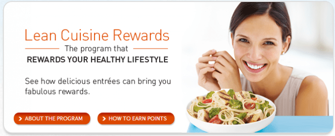 The Rewards program just sweetens the deal for me. I can collect points from every Lean Cuisine I buy, and can reward myself right away with low entry items including a coupon for a free Lean Cuisine entrée, or I can redeem my points for larger Rewards such as an exercise ball, weights and home appliances. (I really want the weights to use at.