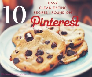 Easy clean eating recipes I found on Pinterest