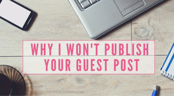 Why I won't publish your guest post