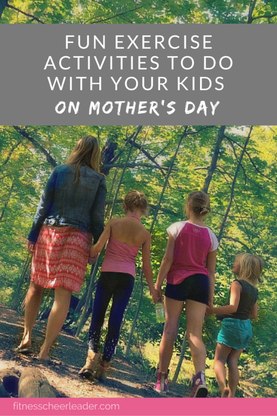 FUN EXERCISE ACTIVITIES TO DO WITH YOUR KIDS ON MOTHER'S DAY