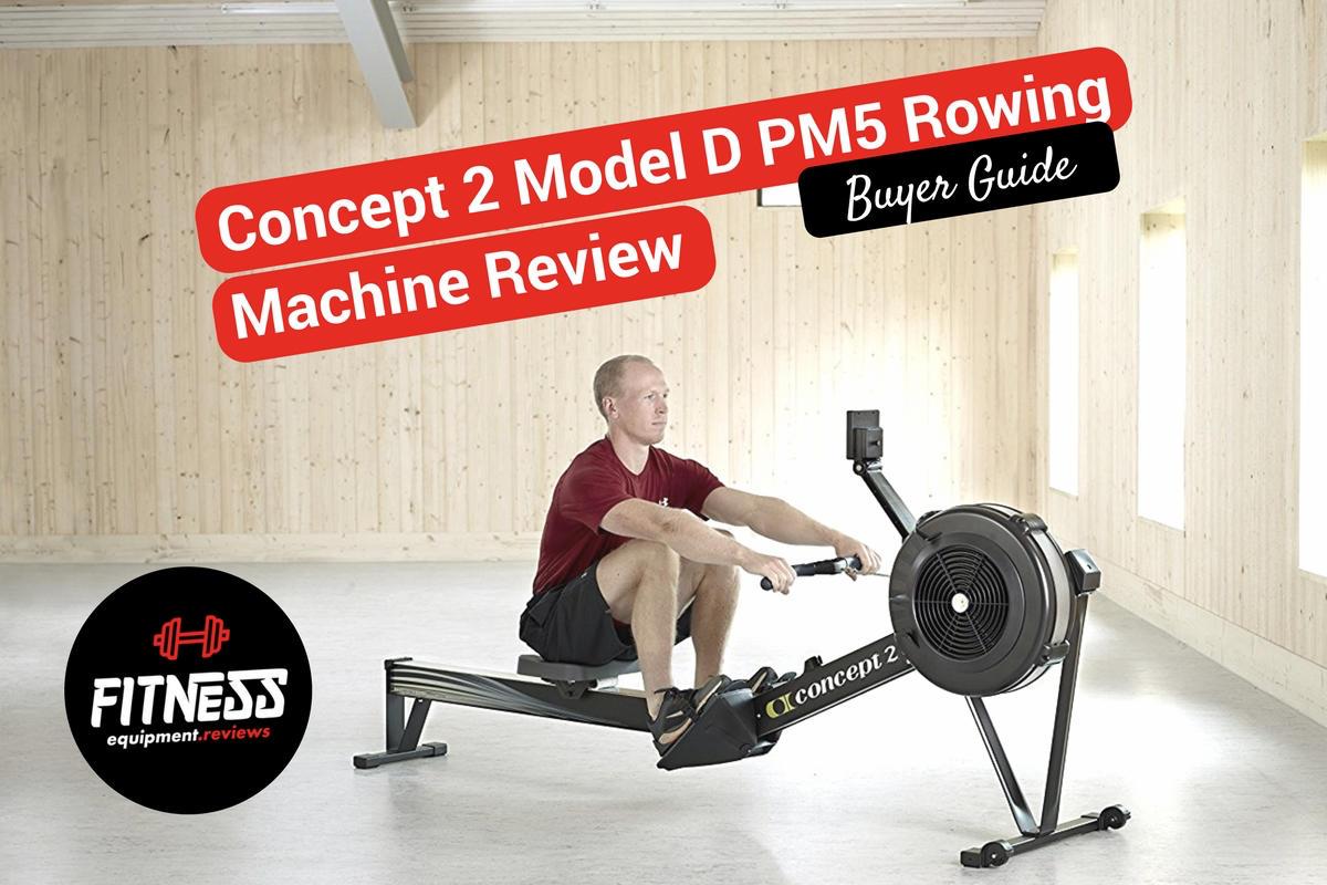 Concept 2 Model D PM5 Rowing Machine Review