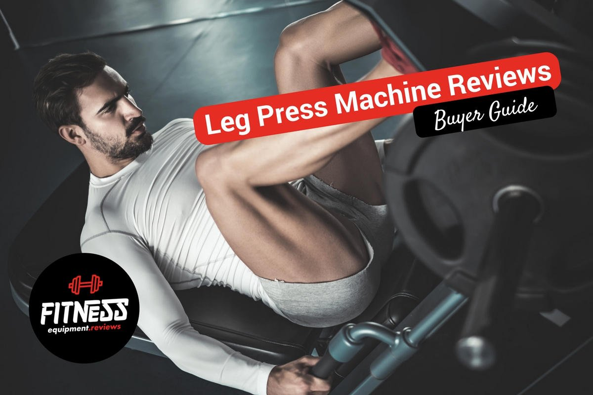 Leg Press Machine Reviews