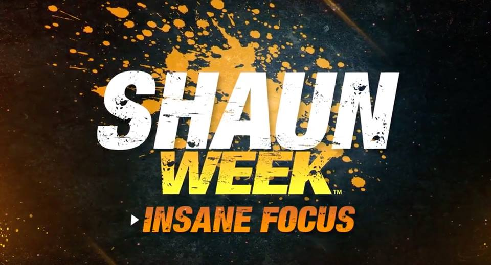 Shaun Week : Insane Focus