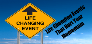 Life Changing Events that Hurt Your Momentum - Fitness Exposé