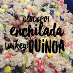 Tasty Tuesday – Crockpot Enchilada Turkey Quinoa