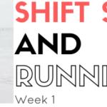 Shift Shop & Running – Week 1 Recap