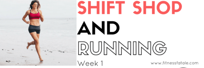 Shift Shop & Running – Week 1 Recap
