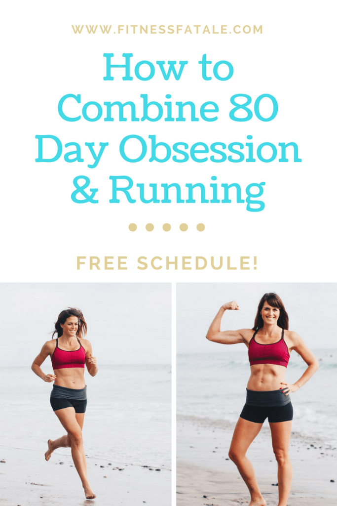 How to mix 80 day obsession and running