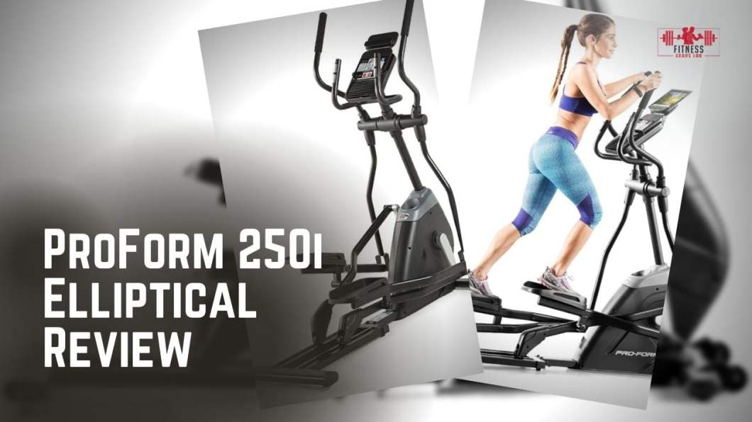 ProForm 250I Elliptical Review