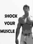"TUT training. Arnold Says ""SHOCK YOUR MUSCLE"" to keep growing"