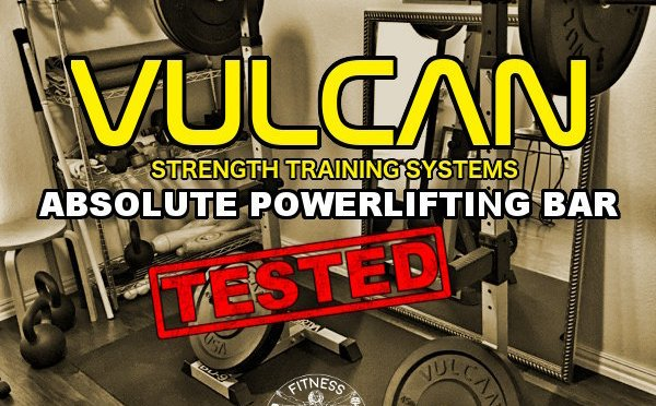Vulcan Absolute Powerlifting Bar Review
