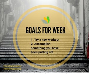 goals for WEEK