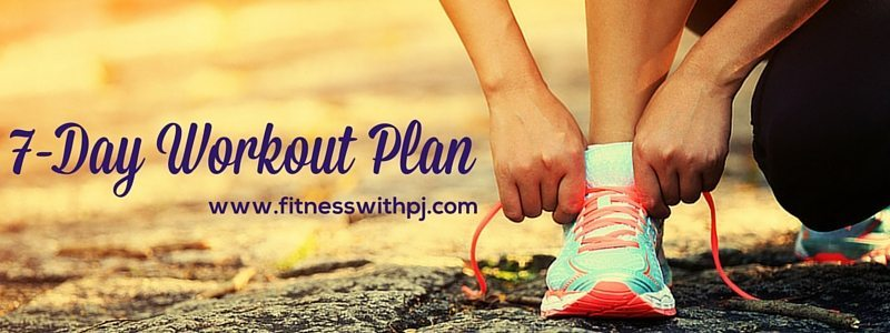 7 Day Workout Plan - Fitness with PJ