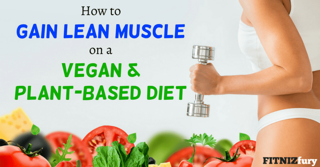 The Best Bodybuilding tips for Vegan and Plant-based Diets